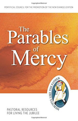 The Parables of Mercy: Pastoral Resources for Living the Jubilee (Jubilee Year of Mercy)