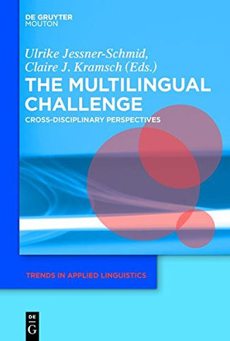 The Multilingual Challenge (Trends in Applied Linguistics [Tal])