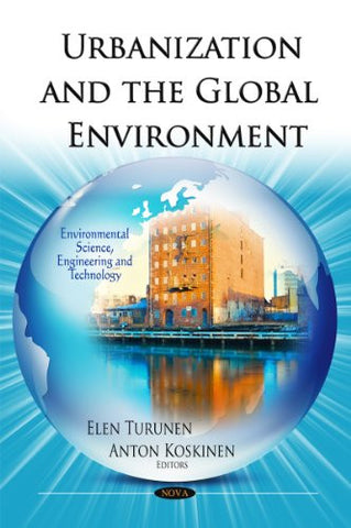 Urbanization and the Global Environment (Environmental Science, Engineering and Technology)