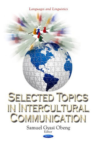 Selected Topics In Intercultural Communication (Languages and Linguistics: Media and Communications-Technologies, Policies and Challenges)
