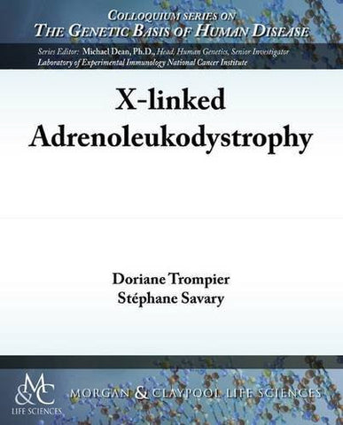 X-linked Adrenoleukodystrophy (Colloquium Series on the Genetic Basis of Human Disease)