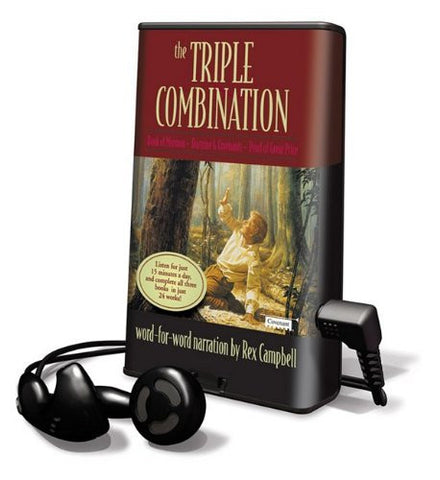The Triple Combination: The Book of Mormon, the Doctrine & Covenants, the Pearl of Great Price [With Earbuds] (Playaway Adult Nonfiction)