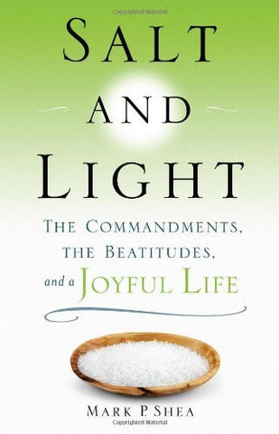 Salt and Light: The Commandments, the Beatitudes, and a Joyful Life