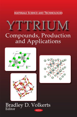 Yttrium: Compounds, Production, and Applications (Materials Science and Technologies)