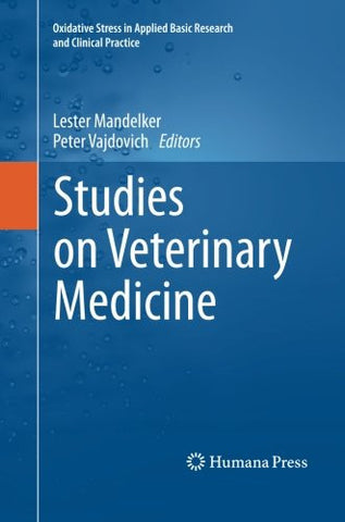 Studies on Veterinary Medicine (Oxidative Stress in Applied Basic Research and Clinical Practice)