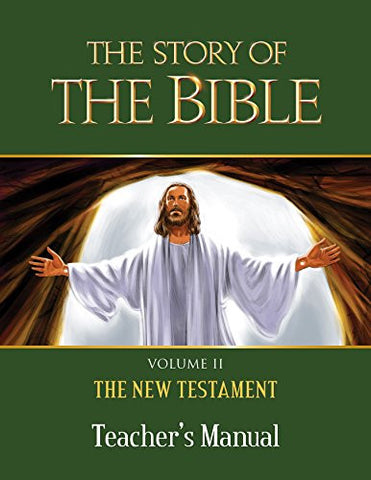 The Story of the Bible Teacher's Manual: Volume II - The New Testament