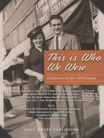 This Is Who We Were: A Companion to the 1940 Census: Print Purchase Includes 5 Years Free Online Access