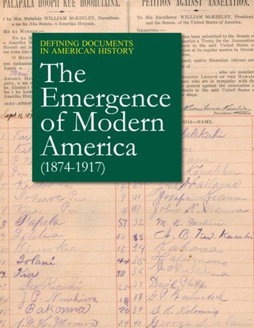 The Emergence of Modern America 1874-1917: Print Purchase Includes Free Online Access (Defining Documents in American History)