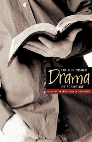 The Unfinished Drama of Scripture