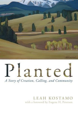 Planted: A Story of Creation, Calling, and Community