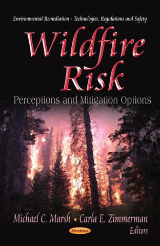 Wildfire Risk: Perceptions and Mitigation Options (Environmental Remediation Technologies, Regulations and Safety)