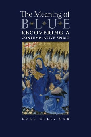 The Meaning of Blue: Recovering a Contemplative Spirit