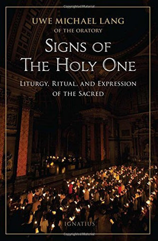 Signs of the Holy One: Liturgy, Ritual, and Expression of the Sacred