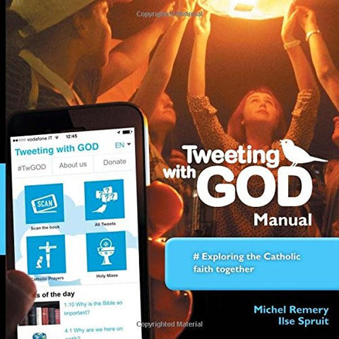 Tweeting with God Manual: Exploring the Catholic Faith Together