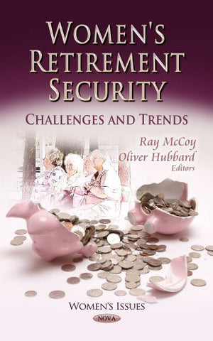 Women's Retirement Security: Challenges and Trends (Women's Issues)