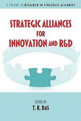 Strategic Alliances for Innovation and R&d (Hc) (Research in Strategic Alliances)
