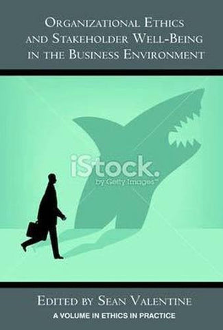 Organizational Ethics and Stakeholder Well-Being in the Business Environment (Hc) (Ethics in Practice (Hardcover))