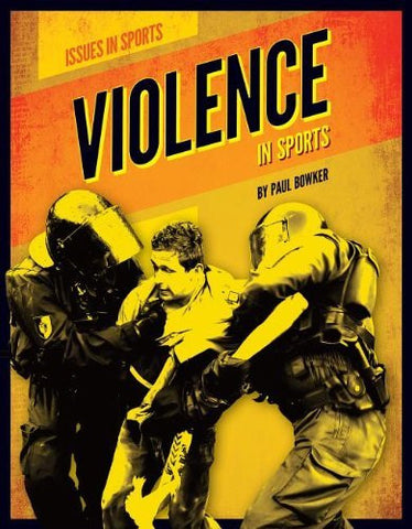 Violence in Sports (Issues in Sports)