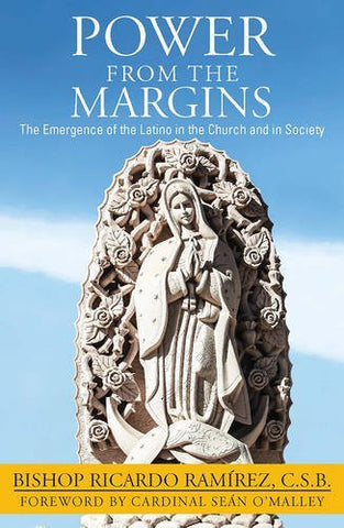 Power from the Margins: The Emergence of the Latino in the Church and in Society