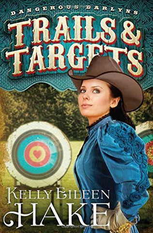 Trails & Targets: (Dangerous Darlyns)