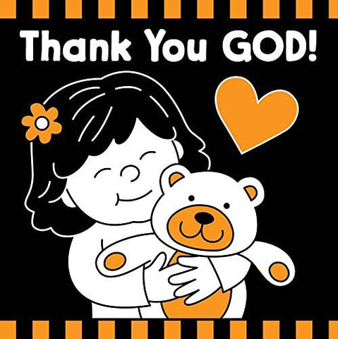 Thank You God!  Black & White Board Book (Tell Me About God Board Books)
