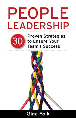 People Leadership: 30 Proven Strategies to Ensure Your Team's Success