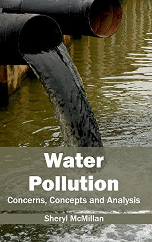 Water Pollution: Concerns, Concepts and Analysis