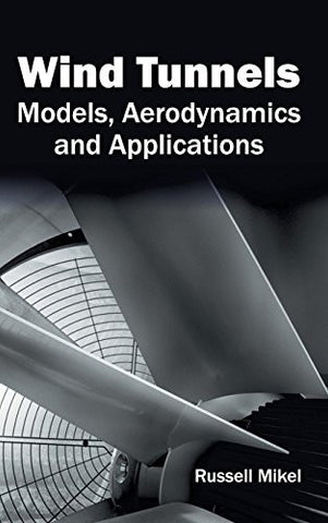 Wind Tunnels: Models, Aerodynamics and Applications