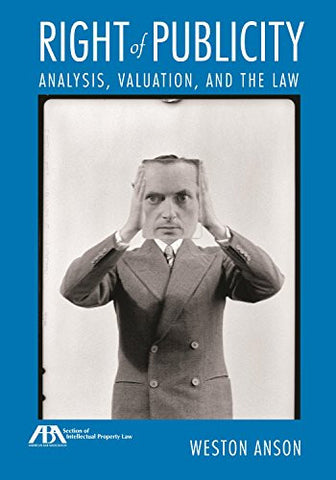 Right of Publicity: Analysis, Valuation and the Law