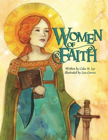 Women of Faith: Saints and Martyrs of the Christian Faith (Women in History)