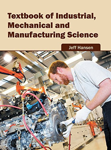 Textbook of Industrial, Mechanical and Manufacturing Science