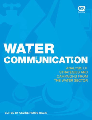Water Communication Analysis of Strategies and Campaigns from the Water Sector