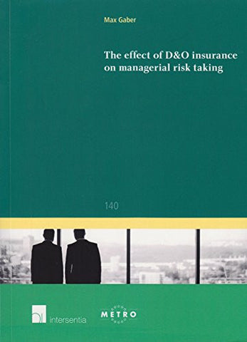 The Effect of D&O Insurance on Managerial Risk Taking (Ius Commune Europaeum)