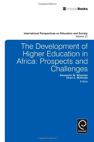 The Development of Higher Education in Africa: Prospects and Challenges (International Perspectives on Education and Society)