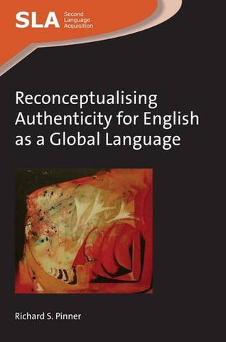 Reconceptualising Authenticity for English as a Global Language (Second Language Acquisition)