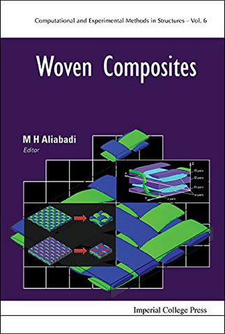 Woven Composites (Computational and Experimental Methods in Structures)