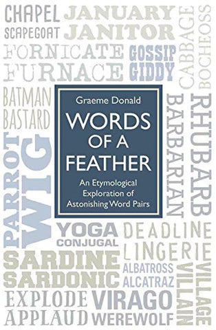 Words of a Feather: An Etymological Explanation of Astonishing Word Pairs