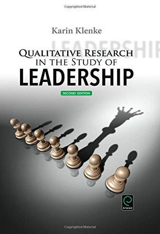 Qualitative Research in the Study of Leadership (Second Edition)