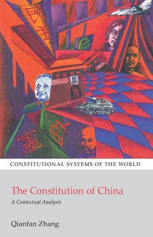 The Constitution of China: A Contextual Analysis (Constitutional Systems of the World)