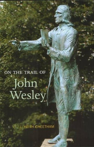 On the Trail of John Wesley