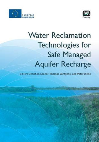 Water Reclamation Technologies for Safe Managed Aquifer Recharge (European Water Research)