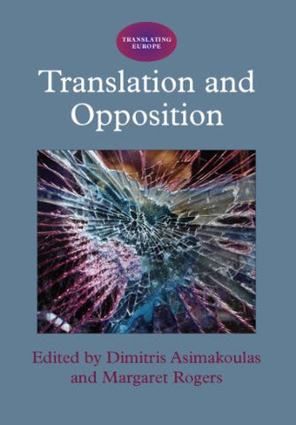 Translation and Opposition (Translating Europe)