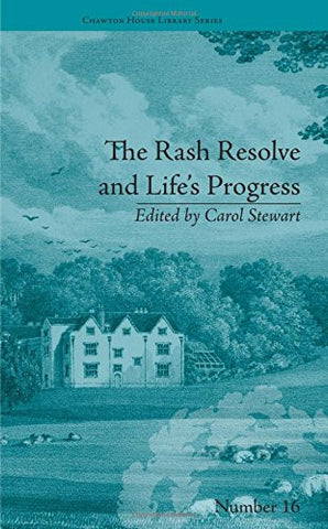 The Rash Resolve and Life's Progress: by Eliza Haywood (Chawton House Library: Women's Novels)