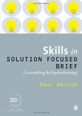 Skills in Solution Focused Brief Counselling and Psychotherapy (Skills in Counselling & Psychotherapy Series)