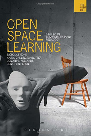 Open-space Learning: A Study in Transdisciplinary Pedagogy (The WISH List)