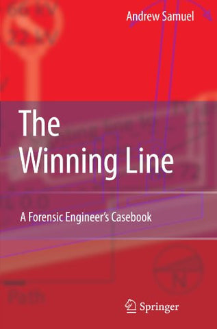 The Winning Line: A Forensic Engineer's Casebook