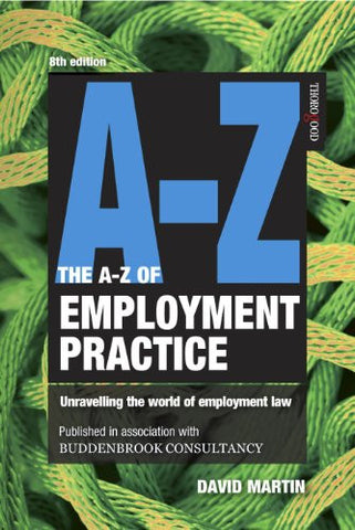 The A-Z of Employment Practice (Thorogood Reports)