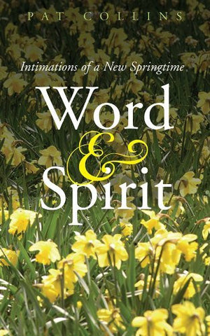 Word & Spirit: Intimations of a New Springtime
