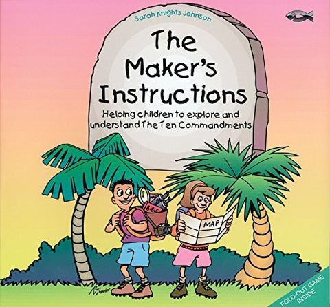The Maker's Instructions: Helping Children to Explore and Understand the Ten Commandments