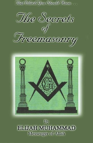 THE SECRETS OF FREEMASONRY: That Which You Should Know